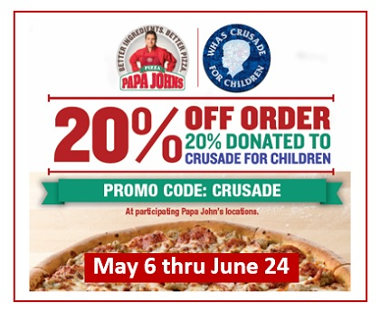 Papa John S Promotion Supports Crusade Whas Crusade For Children